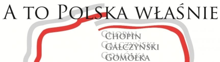 A To Polska właśnie...- koncert niepodległościowy Kliknięcie w obrazek spowoduje wyświetlenie jego powiększenia