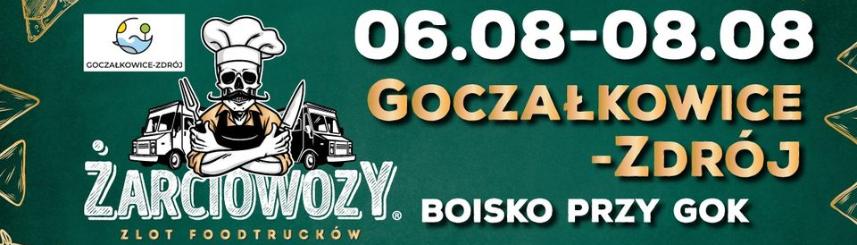 Grafika przedstawia informacje o zlocie food trucków w Goczałkowicach-Zdroju w dniach 6-8 sierpnia
